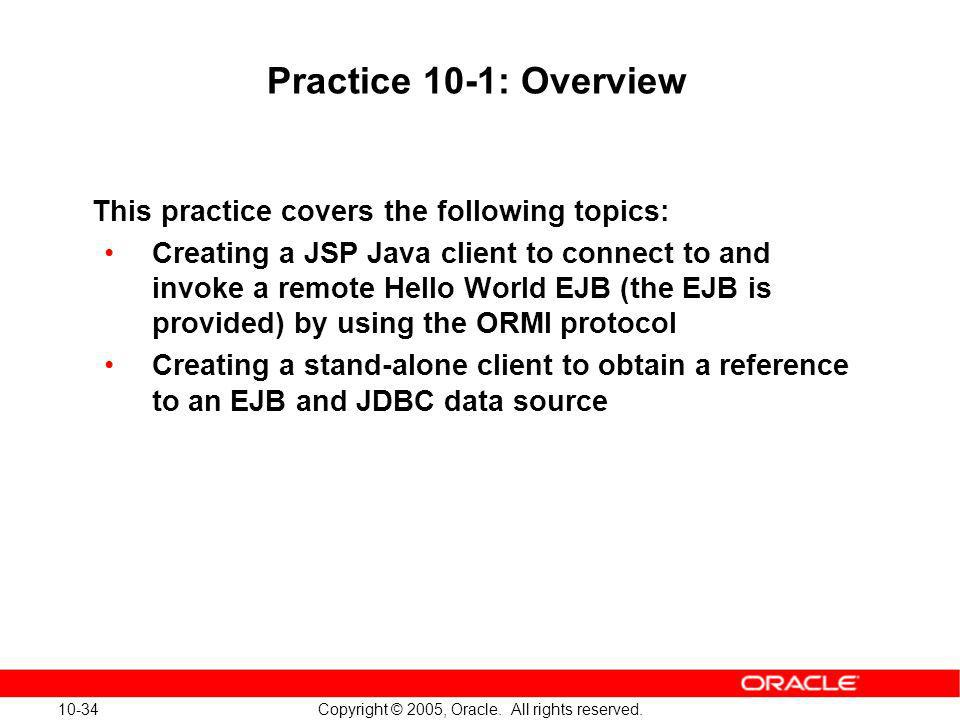 Practice 10-1: Overview This practice covers the following topics: