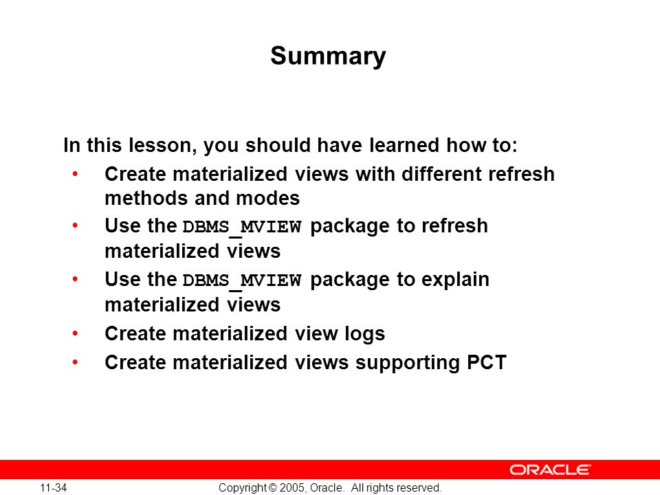 Oracle Database 10g: Implement and Administer a Data Warehouse 11-34