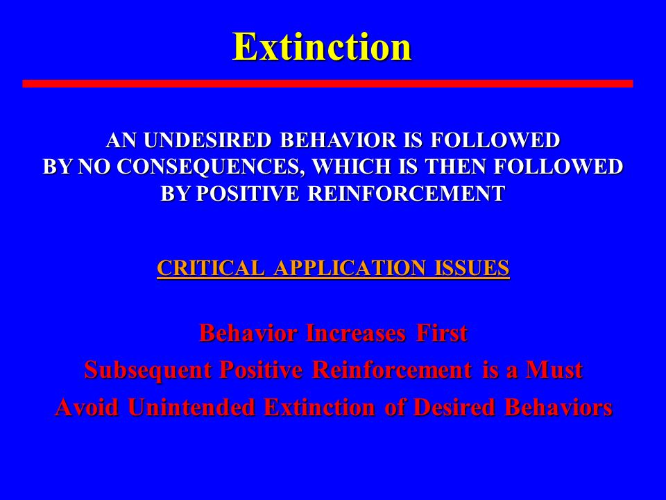 Extinction Behavior Increases First
