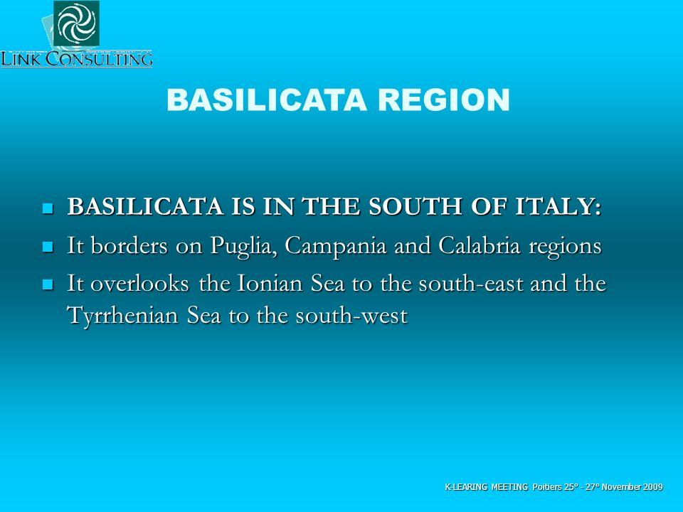 BASILICATA REGION BASILICATA IS IN THE SOUTH OF ITALY: