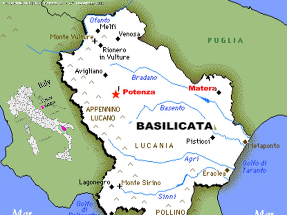BASILICATA Region K-LEARING MEETING Poitiers 25° - 27° November 2009
