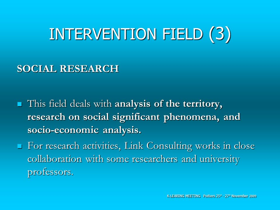 INTERVENTION FIELD (3) SOCIAL RESEARCH