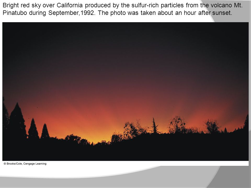Bright red sky over California produced by the sulfur-rich particles from the volcano Mt. Pinatubo during September,1992. The photo was taken about an hour after sunset.