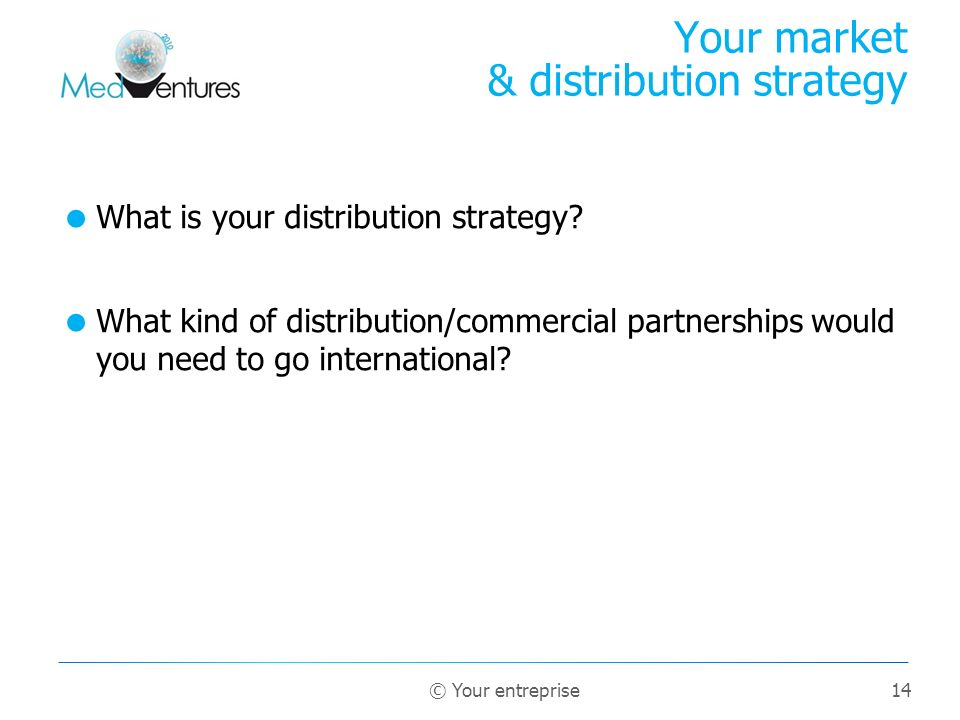 Your market & distribution strategy