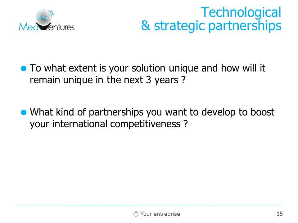 Technological & strategic partnerships