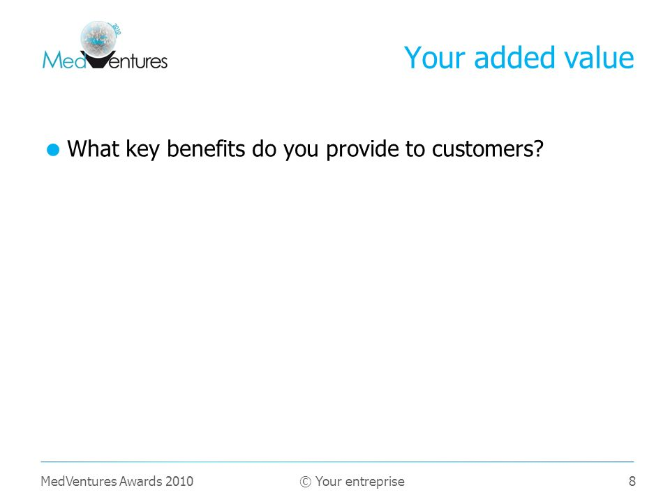 Your added value What key benefits do you provide to customers