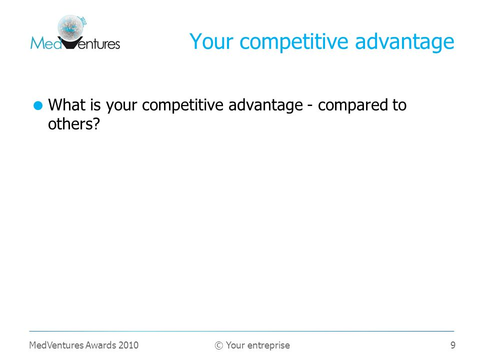 Your competitive advantage