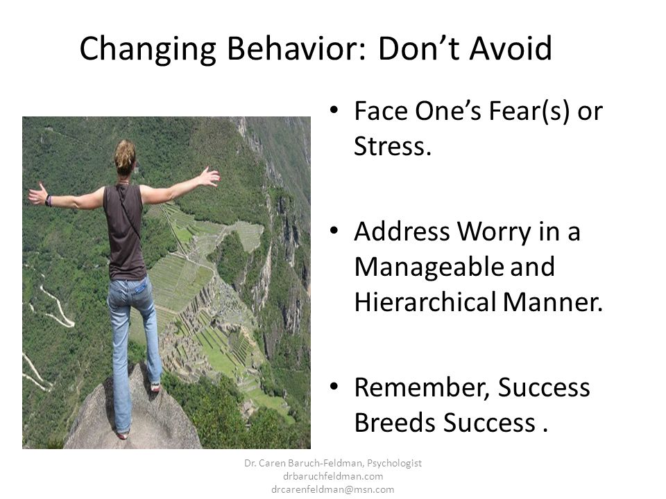 Changing Behavior: Don't Avoid