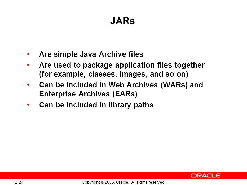 JARs Are simple Java Archive files