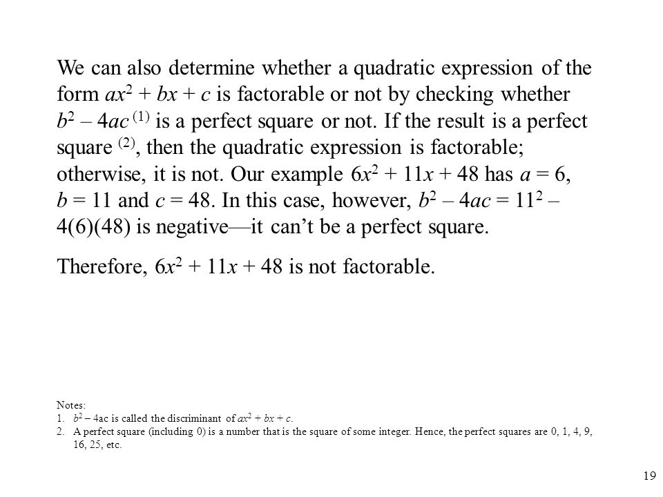 Therefore, 6x2 + 11x + 48 is not factorable.