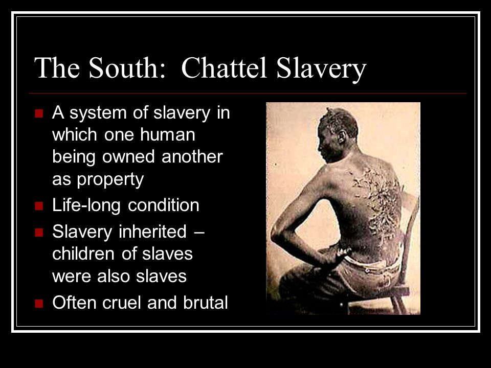 The South: Chattel Slavery