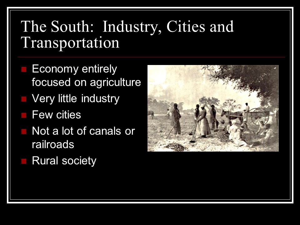 The South: Industry, Cities and Transportation