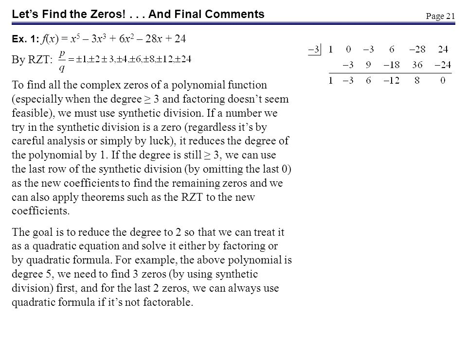 Let's Find the Zeros! . . . And Final Comments