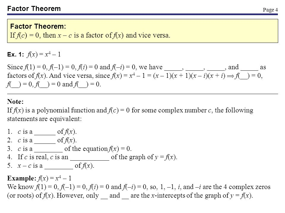 If f(c) = 0, then x – c is a factor of f(x) and vice versa.