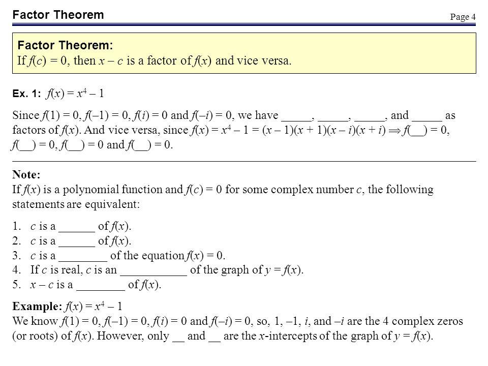 If f(c) = 0, then x – c is a factor of f(x) and vice versa.