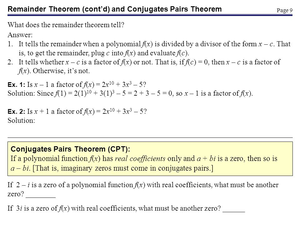 Remainder Theorem (cont'd) and Conjugates Pairs Theorem