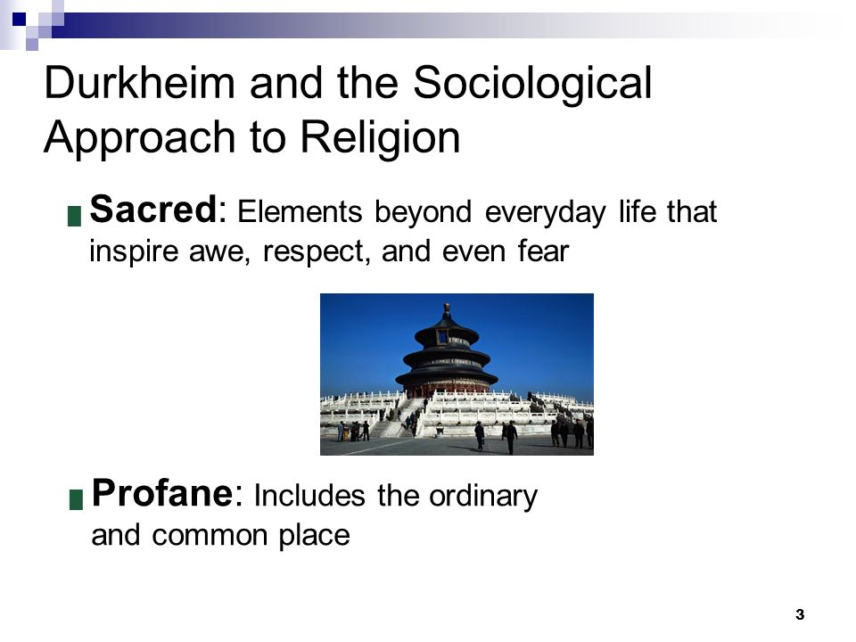 a sociological approach to religion Introduction to sociology - 1st canadian edition bc open textbooks search for: william little as durkheim argued with respect to religious rituals and choose a sociological approach functionalism, conflict theory, or symbolic interactionism to describe, explain, and analyze the.