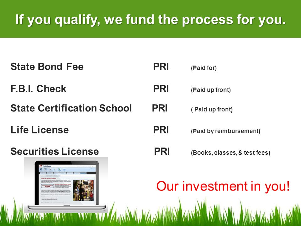 If you qualify, we fund the process for you.