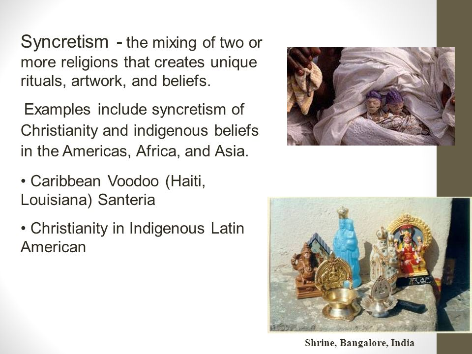 syncretism in america africa india and The christian/pagan syncretism in post conquest latin america updated on may 23, 2018  population because of her indian appearance a church was built for her on.
