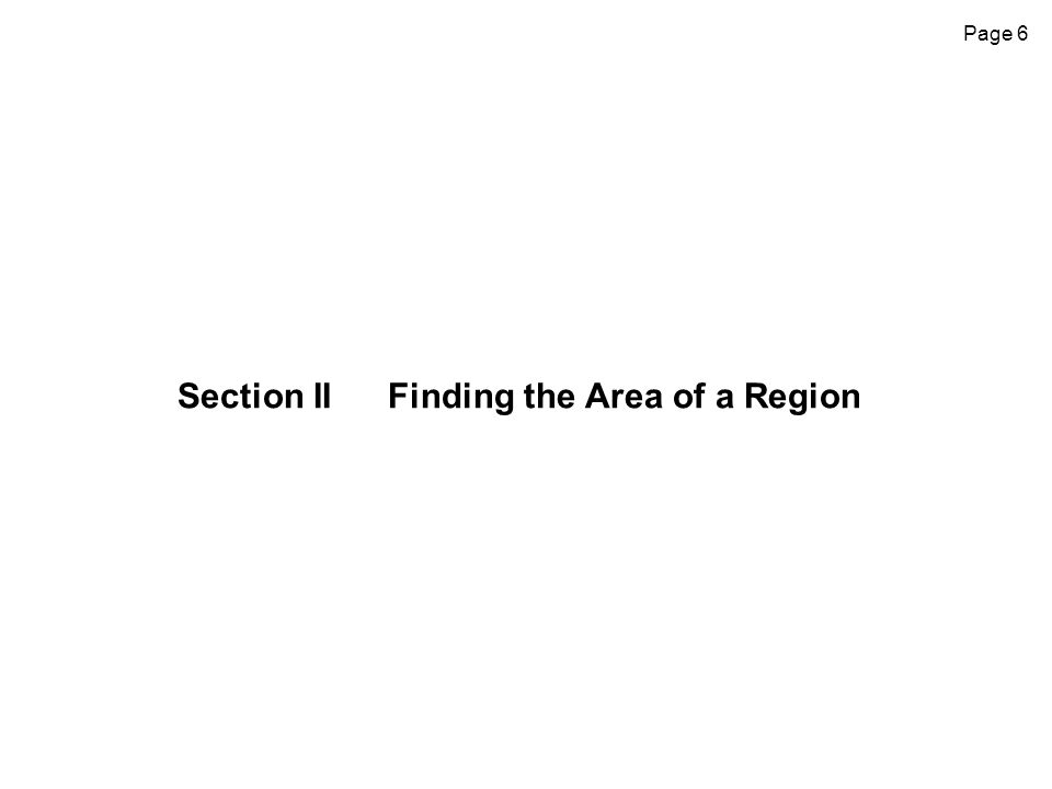 Section II Finding the Area of a Region