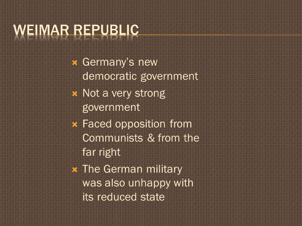 the new weimar republic and political opposition essay But the persistence of this image of weimar as 'the mother of all political failures'  in  in this interpretation, the shared opposition to the new republican order of  the  other essays examine antisemitism within the paramilitary kampfverbände .