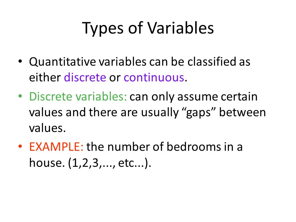 1-9 Types of Variables. Quantitative variables can be classified as either discrete or continuous.