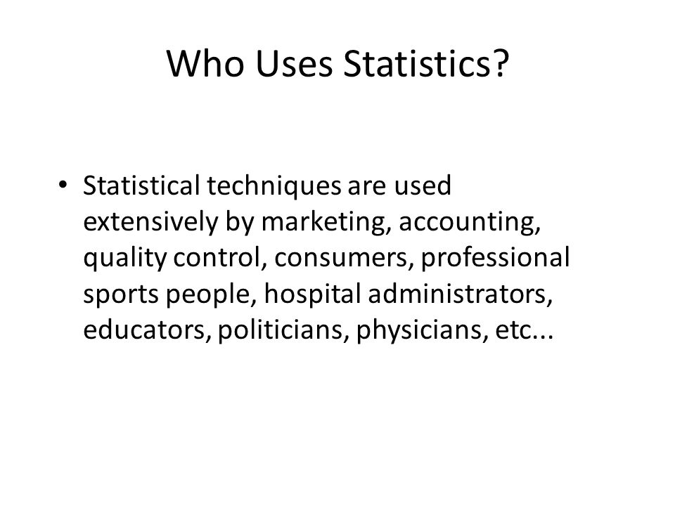 1-3 Who Uses Statistics