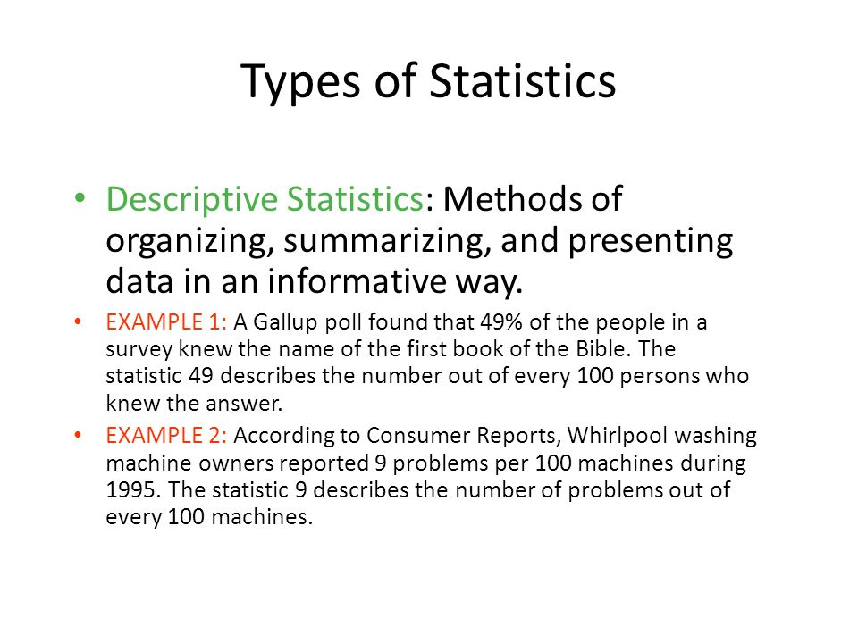 1-4 Types of Statistics. Descriptive Statistics: Methods of organizing, summarizing, and presenting data in an informative way.