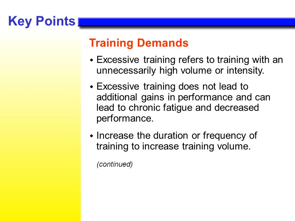 Key Points Training Demands (continued)