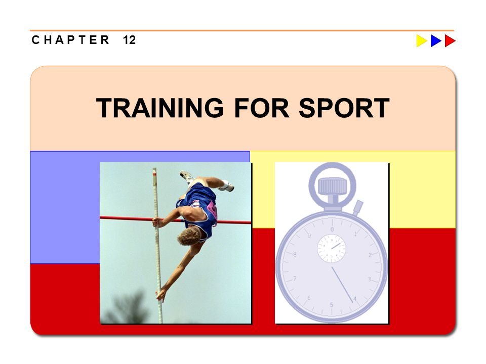 C H A P T E R 12 TRAINING FOR SPORT