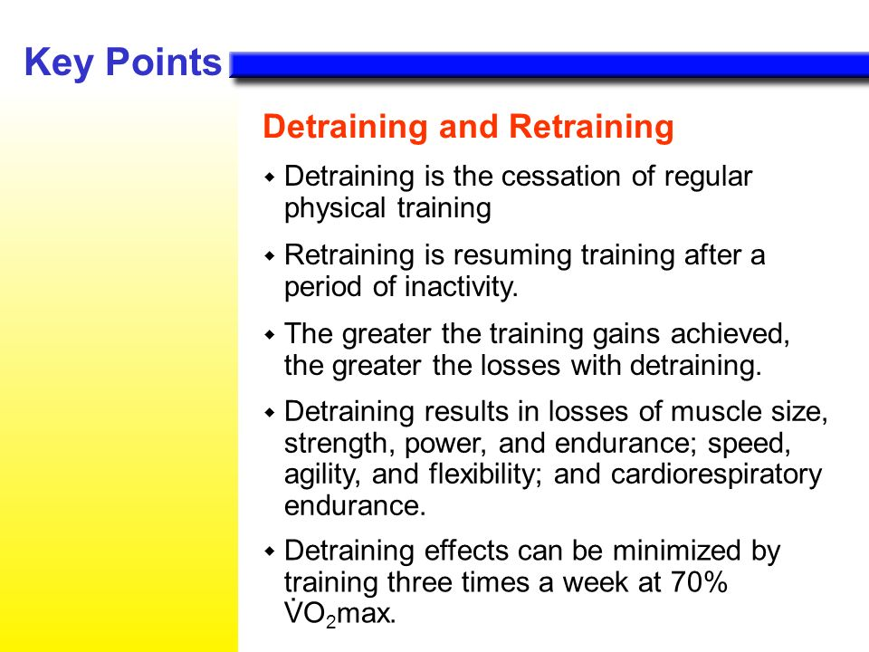 Key Points Detraining and Retraining .