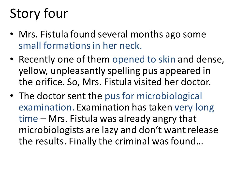 Story four Mrs. Fistula found several months ago some small formations in her neck.
