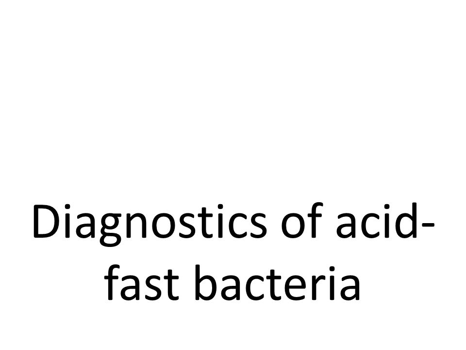 Diagnostics of acid-fast bacteria