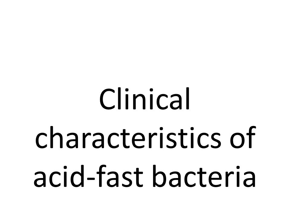 Clinical characteristics of acid-fast bacteria