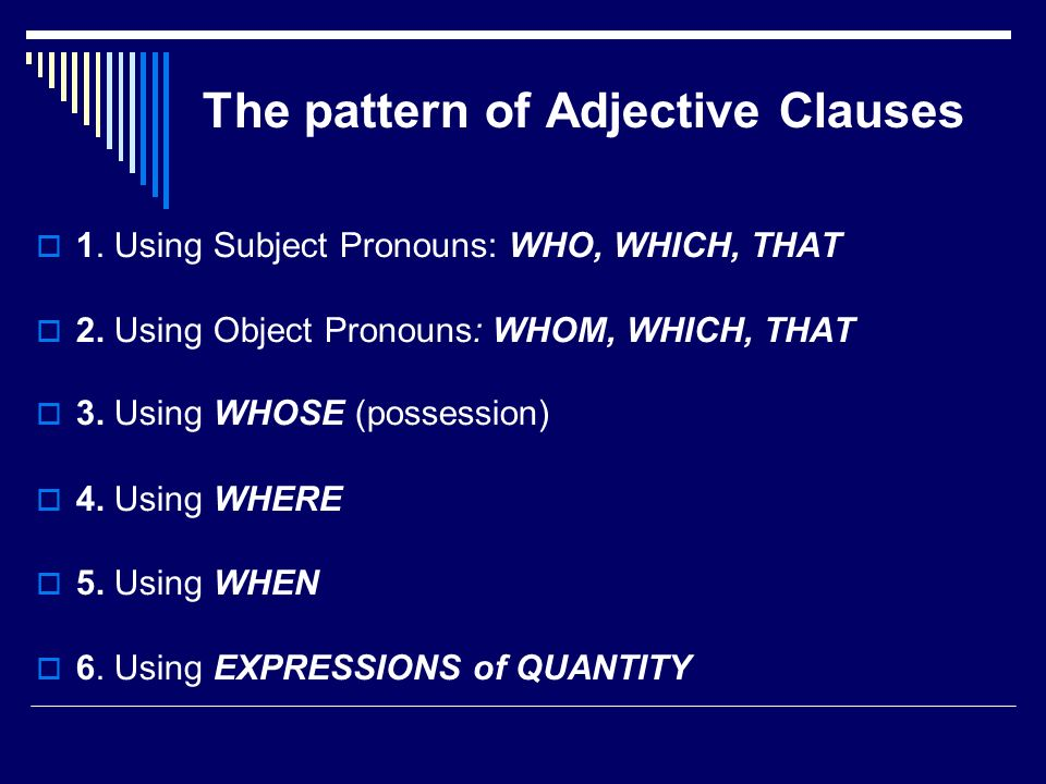 The pattern of Adjective Clauses