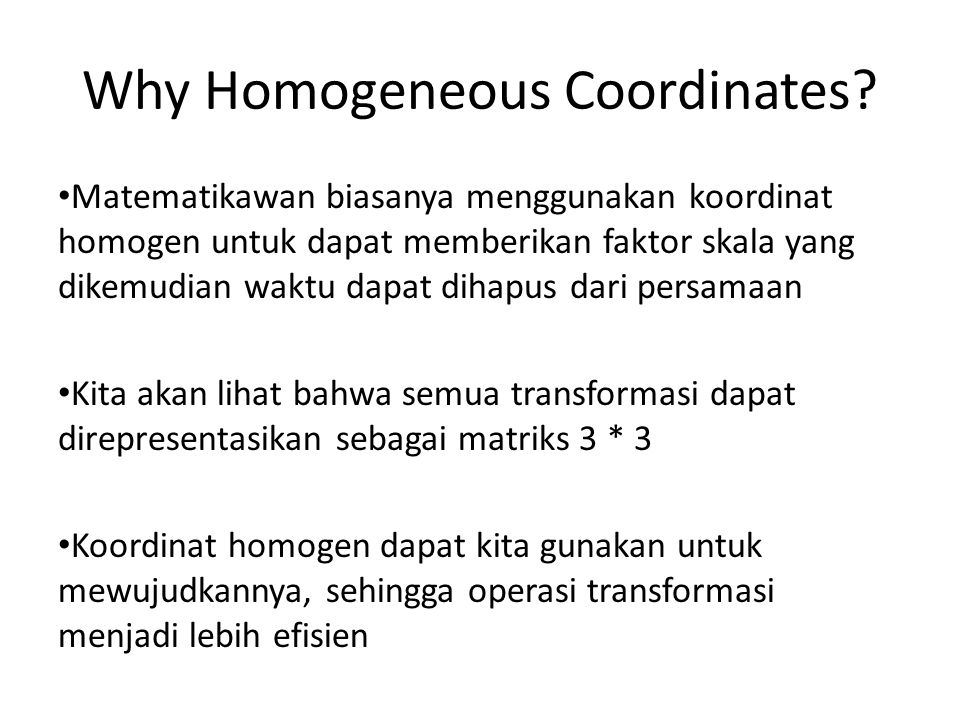 Why Homogeneous Coordinates