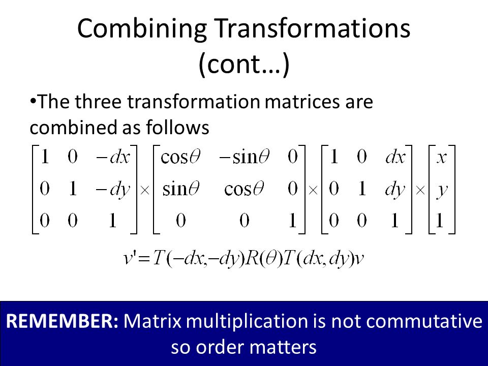 Combining Transformations (cont…)
