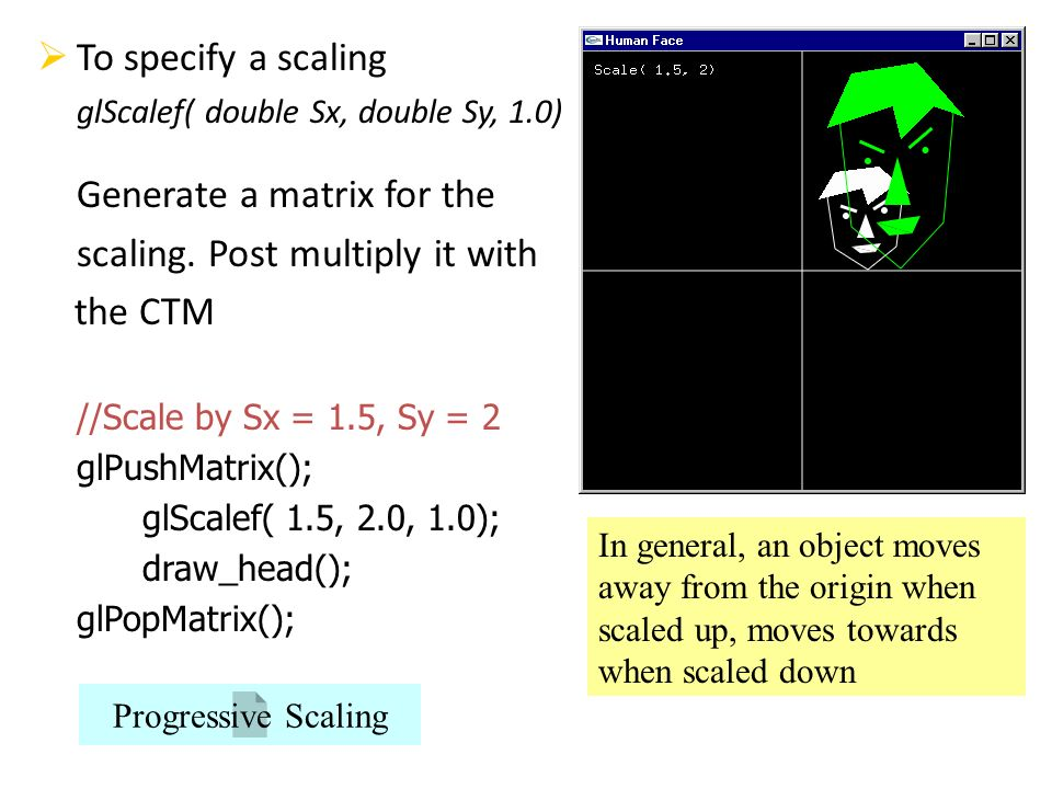Generate a matrix for the scaling. Post multiply it with the CTM