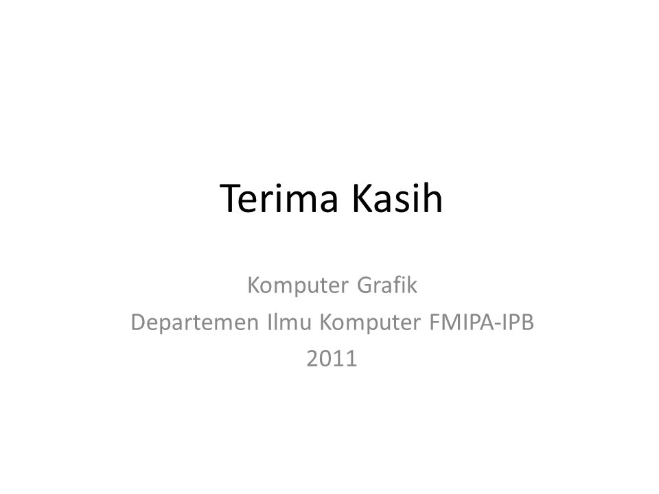 Komputer Grafik Departemen Ilmu Komputer FMIPA-IPB 2011