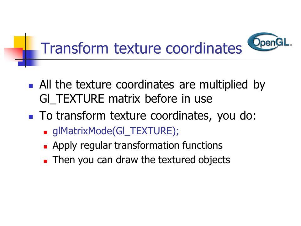 Transform texture coordinates