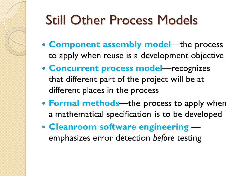 Still Other Process Models