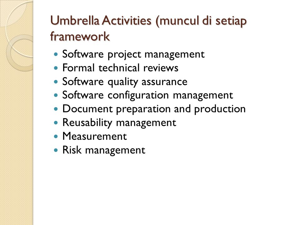 Umbrella Activities (muncul di setiap framework
