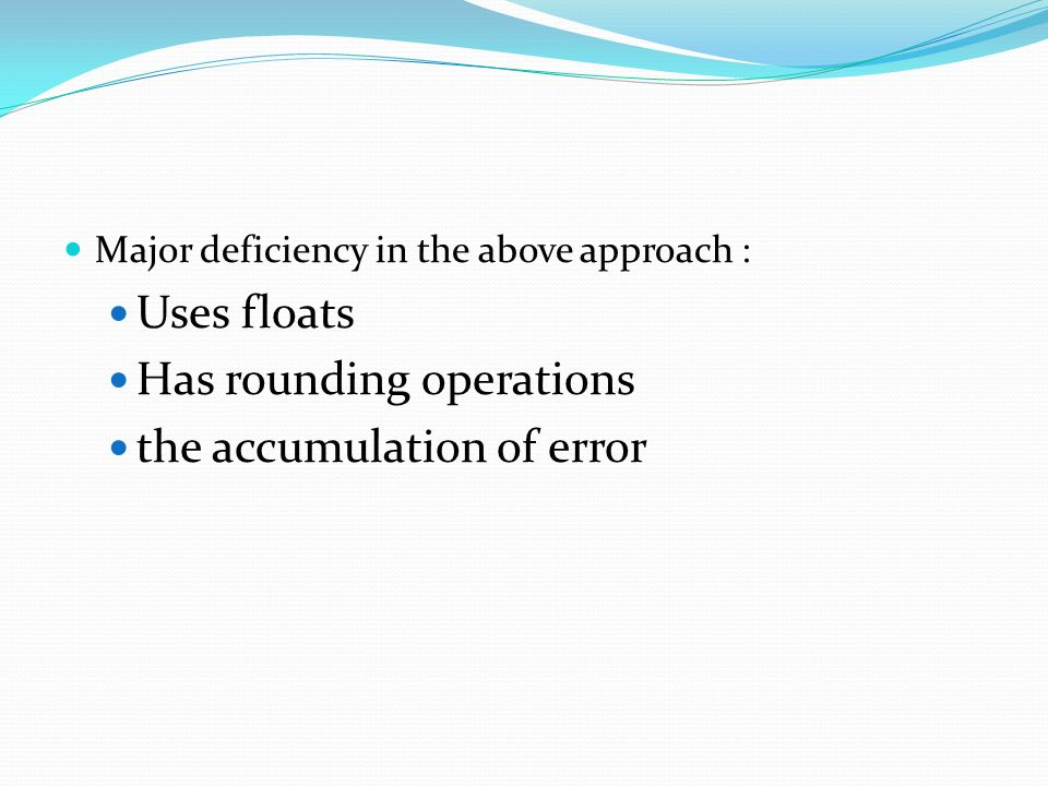 Has rounding operations the accumulation of error