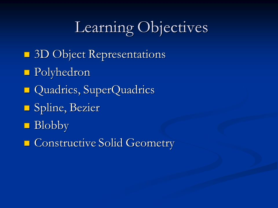 Learning Objectives 3D Object Representations Polyhedron