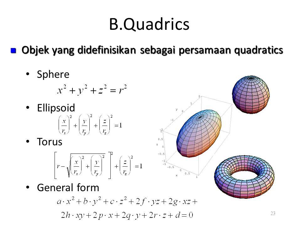 B.Quadrics Objek yang didefinisikan sebagai persamaan quadratics