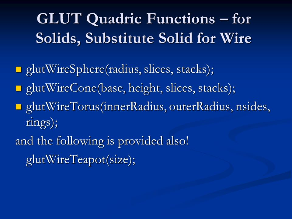 GLUT Quadric Functions – for Solids, Substitute Solid for Wire