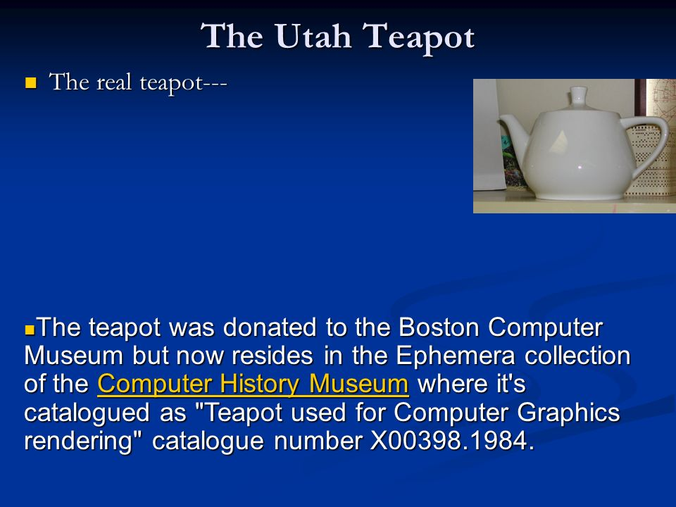 The Utah Teapot The real teapot---