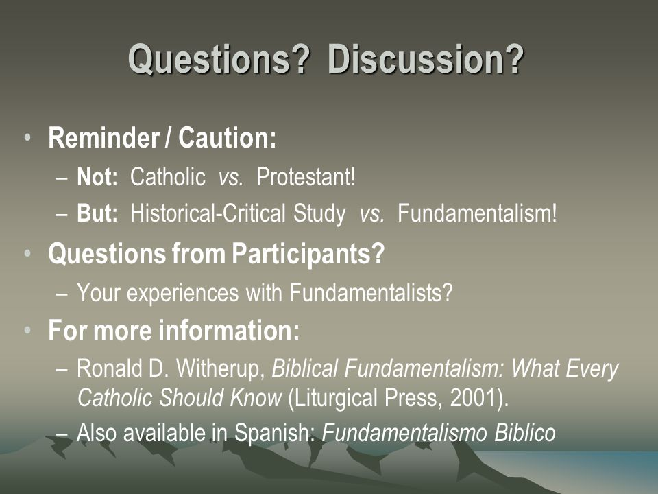 the catholic v fundamentalist question essay Catholic and reformed conceptions of the protestant bible prooftexts in my opening essay: to criticize the catholic paradigm, and that begs the question.