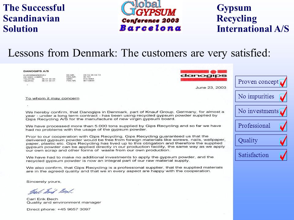 Lessons from Denmark: The customers are very satisfied: