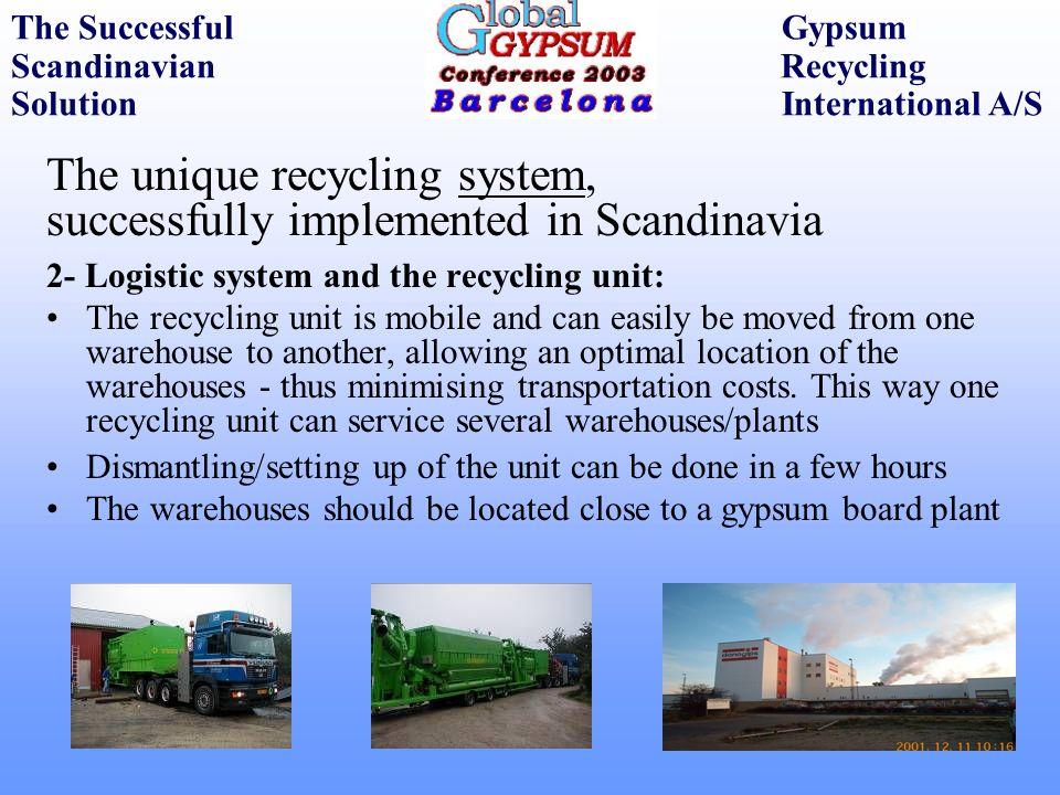 The unique recycling system, successfully implemented in Scandinavia